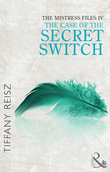 The Mistress Files: The Case of the Secret Switch (Mills & Boon Spice) (The Original Sinners: The Red Years - short story)