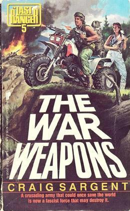 Last Ranger: War Weapons - Book #5: War Weapons - Book #5