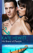 His Brand of Passion (Mills & Boon Modern) (The Bryants: Powerful & Proud, Book 3)