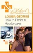 How to Resist a Heartbreaker (Mills & Boon Medical) (The Infamous Maitland Brothers, Book 2)