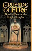 Crusade of Fire: Mystical Tales of the Knights Templar