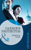 Carrie's Protector (Mills & Boon Intrigue)