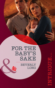 For the Baby's Sake (Mills & Boon Intrigue)
