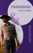 Triggered (Mills & Boon Intrigue) (Covert Cowboys, Inc., Book 1)