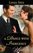 A Dance with Indecency (Mills & Boon Historical Undone)