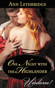 One Night with the Highlander (Mills & Boon Historical Undone) (The Gilvrys of Dunross)
