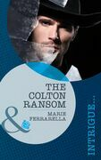 The Colton Ransom (Mills & Boon Romantic Suspense) (The Coltons of Wyoming, Book 1)
