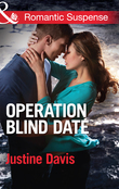 Operation Blind Date (Mills & Boon Romantic Suspense) (Cutter's Code, Book 3)