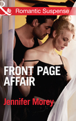 Front Page Affair (Mills & Boon Romantic Suspense) (Ivy Avengers, Book 1)