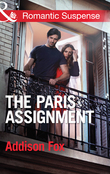 The Paris Assignment (Mills & Boon Romantic Suspense) (House of Steele, Book 1)
