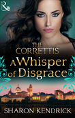 A Whisper of Disgrace (Mills & Boon M&B) (Sicily's Corretti Dynasty, Book 5)