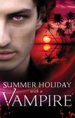 Summer Holiday with a Vampire: Stay / Vivi and the Vampire / Island Vacation / Honour Calls / In the Service of the King (Mills & Boon M&B)