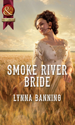 Smoke River Bride (Mills & Boon Historical)
