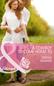 A Cowboy To Come Home To (Mills & Boon Cherish) (Cadence Creek Cowboys, Book 4)