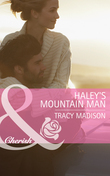 Haley's Mountain Man (Mills & Boon Cherish) (The Colorado Fosters, Book 2)