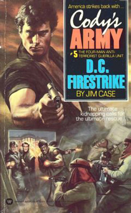 Cody's Army: D.C. Firestrike: D.C. Firestrike