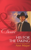 His for the Taking (Mills & Boon Desire) (Rich, Rugged Ranchers, Book 6)