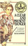 Ben Slayton, T-Man: A Clear and Present Danger - Book #1: A Clear and Present Danger - Book #1