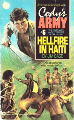 Cody's Army: Hellfire in Haiti: Hellfire in Haiti