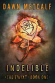 Indelible (The Twixt, Book 1)