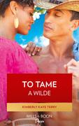 To Tame a Wilde (Mills & Boon Kimani) (Wilde in Wyoming, Book 5)