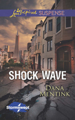Shock Wave (Mills & Boon Love Inspired Suspense) (Stormswept, Book 1)