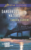 Dangerous Waters (Mills & Boon Love Inspired Suspense) (The Cold Case Files, Book 1)