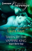 Taken by the Vampire King (Mills & Boon Nocturne Cravings)