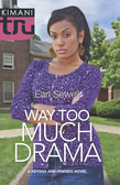 Way Too Much Drama (Mills & Boon Kimani Tru) (A Keysha and Friends Novel, Book 3)