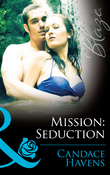 Mission: Seduction (Mills & Boon Blaze) (Uniformly Hot!, Book 41)