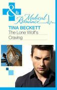 The Lone Wolf's Craving (Mills & Boon Medical) (Men of Honour, Book 2)