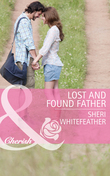 Lost and Found Father (Mills & Boon Cherish) (Family Renewal, Book 1)
