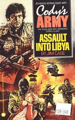 Cody's Army: Assault into Libya: Assault into Libya