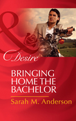 Bringing Home the Bachelor (Mills & Boon Desire) (The Bolton Brothers, Book 2)