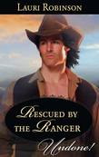 Rescued by the Ranger (Mills & Boon Historical Undone) (Stetsons & Scandals, Book 2)