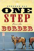 One Step Over the Border: A Novel
