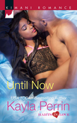 Until Now (Mills & Boon Kimani) (Harts in Love, Book 4)