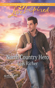 North Country Hero (Mills & Boon Love Inspired) (Northern Lights, Book 1)
