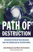 Path of Destruction: The Devastation of New Orleans and the Coming Age of Superstorms