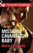 Mission: Cavanaugh Baby (Mills & Boon Romantic Suspense) (Cavanaugh Justice, Book 25)
