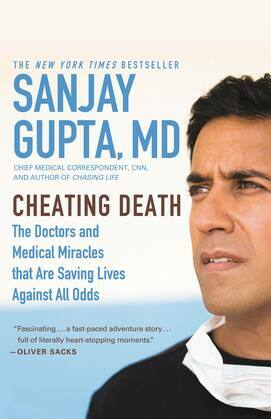 Cheating Death: The Doctors and Medical Miracles that Are Saving Lives Against All Odds