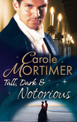 Tall, Dark & Notorious: The Duke's Cinderella Bride (The Notorious St Claires, Book 1) / The Rake's Wicked Proposal (The Notorious St Claires, Book 2) (Mills & Boon M&B)
