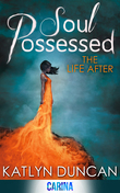 Soul Possessed (The Life After Trilogy, Book 2)