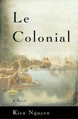 Le Colonial: A Novel