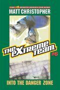 The Extreme Team #6: Into the Danger Zone