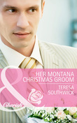 Her Montana Christmas Groom (Mills & Boon Cherish) (Montana Mavericks: The Texans Are Coming!, Book 6)