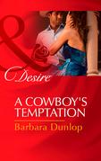 A Cowboy's Temptation (Mills & Boon Desire) (Colorado Cattle Barons, Book 5)