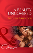 A Beauty Uncovered (Mills & Boon Desire) (Secrets of Eden, Book 2)