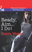 Ready, Aim...I Do! (Mills & Boon Intrigue) (Colby Agency: The Specialists, Book 2)