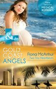 Gold Coast Angels: Two Tiny Heartbeats (Mills & Boon Medical) (Gold Coast Angels, Book 2)